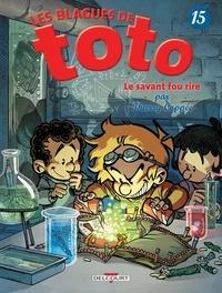 Thierry Coppée - Les Blagues de Toto Tome 15 : Le Savant Fou rire.