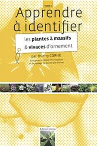 Apprendre à identifier les plantes à massifs et vivaces d'ornement - Thierry Cornu pdf epub