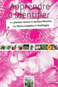 Thierry Cornu - Apprendre à identifier les plantes vertes et potées fleuries, les fleurs coupées et feuillages.