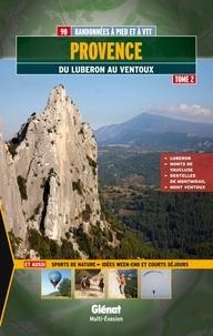 Thierry Corréard et Tony Guarente - Provence - Tome 2, Du Luberon au Ventoux, 90 randonnées à pied et à VTT.