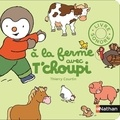 Thierry Courtin - A la ferme avec T'choupi.