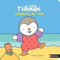 Thierry Courtin - Bébé T'choupi  : Bébé T'choupi découvre la mer.
