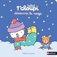 Thierry Courtin - Bébé T'choupi  : Bébé T'choupi découvre la neige.