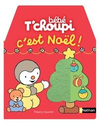 Thierry Courtin - Bébé T'choupi, c'est Noël !.