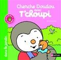 Thierry Courtin - Cherche doudou avec Tchoupi dans le jardin.