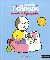 Thierry Courtin - Colorie T'choupi sans dépasser.