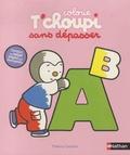Thierry Courtin - Colorie T'choupi sans dépasser - Les lettres. Contour en relief adapté aux tout-petits.