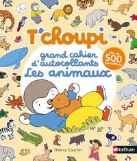 Thierry Courtin - Grand cahier d'autocollants T'choupi - Les animaux. Avec plus de 500 autocollants.