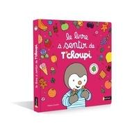 Thierry Courtin - Le livre à sentir de T'choupi.