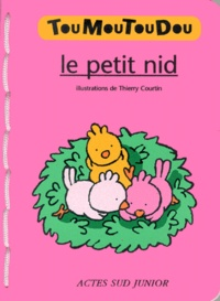 Thierry Courtin - Le petit nid.
