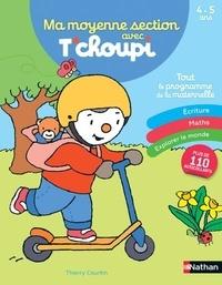 Thierry Courtin et Stéphanie Grison - Ma moyenne section avec T'choupi 4-5 ans - Ecriture - Maths - Explorer le monde.