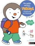 Thierry Courtin - Ma petite section avec T'choupi 3-4 ans - Explorer le monde.