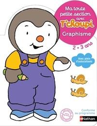 Thierry Courtin - Ma toute petite section avec T'choupi 2-3 ans - Graphisme.