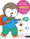 Thierry Courtin - Ma toute petite section avec T'choupi 2-3 ans - Explorer le monde.