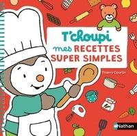 Téléchargements gratuits d'ebook pour ebooks Mes recettes super simples T'choupi (French Edition)