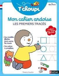 Thierry Courtin - Mon cahier ardoise les premiers tracés - T'Choupi.