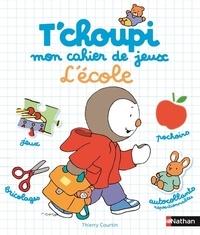 Thierry Courtin - Mon cahier de jeux : l'école.