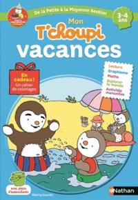 Thierry Courtin et Stéphanie Grison - Mon T'choupi vacances De la Petite à la Moyenne Section 3-4 ans.