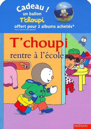 Pack T Choupi N 1 T Choupi Rentre à L école T Choupi A Perdu Doudou Avec Un Ballon Album