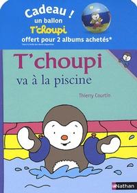 Pack T Choupi N 5 T Choupi Va à La Piscine T Choupi S Habille Tout Seul Avec Un Ballon Broché
