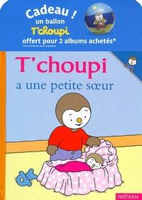 Pack T Choupi N 6 T Choupi A Une Petite Soeur T Choupi Est Trés Poli Avec Un Ballon Pack