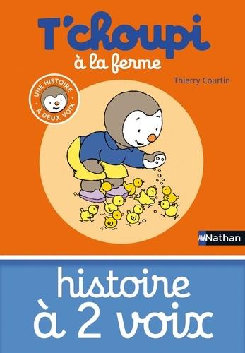 Thierry Courtin - HIS DEUX VOIX  : T'choupi à la ferme.