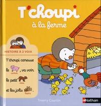 T'choupi à la ferme - Thierry Courtin |