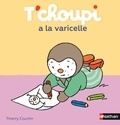 Thierry Courtin - T'choupi a la varicelle.