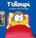 Thierry Courtin - T'choupi a peur de l'orage.
