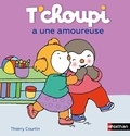 Thierry Courtin - T'choupi a une amoureuse.