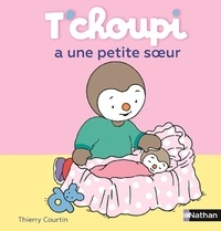 T'choupi a une petite soeur - Thierry Courtin |