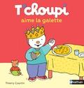 Thierry Courtin - T'choupi aime la galette.
