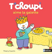 Thierry Courtin - T'choupi aime la galette.