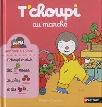 Thierry Courtin - T'choupi au marché.
