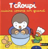 Thierry Courtin - T'choupi cuisine comme un grand.