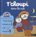 Thierry Courtin - T'choupi dans la nuit.