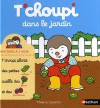 Thierry Courtin - T'choupi dans le jardin.