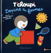 Thierry Courtin - T'choupi devine les formes.