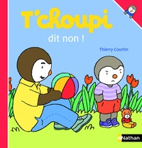 Thierry Courtin - T'choupi dit non !.