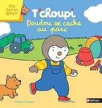 Thierry Courtin - T'choupi - Doudou se cache au parc.