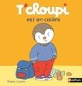 Thierry Courtin - T'choupi est en colère.