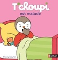 Thierry Courtin - T'choupi est malade.