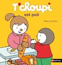 T'choupi est poli - Thierry Courtin |