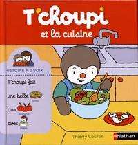 Thierry Courtin - T'choupi et la cuisine.