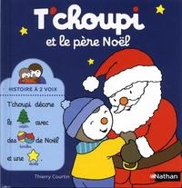 Thierry Courtin - T'choupi et le père Noël.