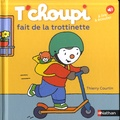 Thierry Courtin - T'Choupi fait de la trotinnette.