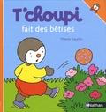 Thierry Courtin - T'choupi fait des bêtises.