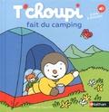 Thierry Courtin - T'choupi fait du camping.