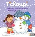 Thierry Courtin - T'choupi fait un bonhomme de neige.
