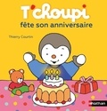 Thierry Courtin - T'choupi fête son anniversaire.